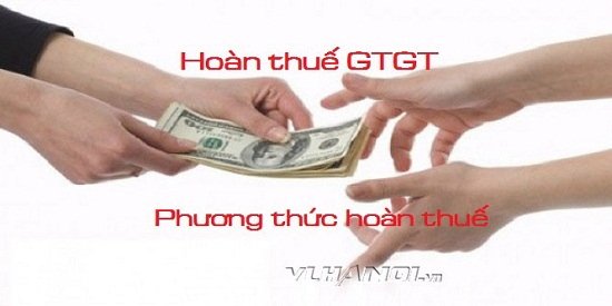 phuong-thuc-hoan-tien-thue-gtgt-cho-nguoi-nop-thue